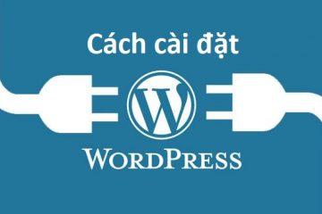 Hướng dẫn cách cài đặt WordPress với 7 bước bằng cPanel